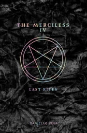 The Merciless IV: Last Rites eBook by Danielle Vega