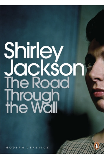 The Road Through the Wall ebook by Shirley Jackson