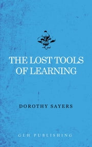 The Lost Tools of Learning ebook by Dorothy Sayers