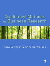 Qualitative Methods in Business Research ebook by Professor P Eriksson,Anne Kovalainen