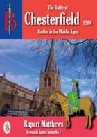 The Battle of Chesterfield 1266 ebook by Rupert Matthews