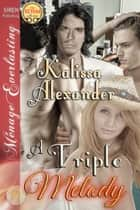 A Triple Melody ebook by Kalissa Alexander
