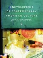 Encyclopedia of Contemporary American Culture ebook by Robert Gregg,Gary W. McDonogh,Cindy H. Wong