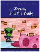 Jeremy and the Bully ebook by Rebecca Toman