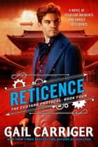 Reticence ebook by Gail Carriger