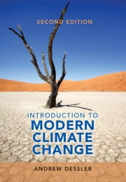 Introduction to Modern Climate Change ebook by Dessler, Andrew E.