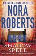 Shadow Spell ebook by Nora Roberts