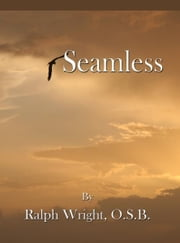 Seamless ebook by Father Ralph Wright, OSB