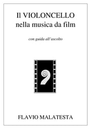 Il violoncello nella musica da film - con guida all'ascolto ebook by Kobo.Web.Store.Products.Fields.ContributorFieldViewModel