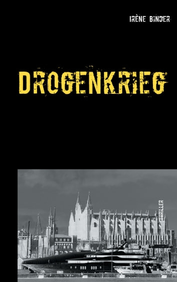 Drogenkrieg - Thriller ebook by Irène Binder