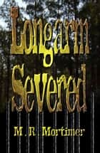 Longarm Severed ebook by M R Mortimer