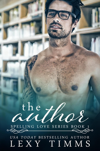 The Author - Spelling Love Series, #1 ebook by Lexy Timms