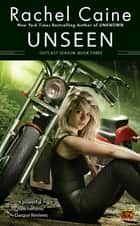 Unseen ebook by Rachel Caine
