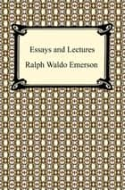 Good English Essays Examples Ralph Waldo Emerson   Essays And Lectures Nature Addresses And  Lectures Essays First And Second Essay On Science And Society also Science Essay Topics The Transcendentalist Ebook By Ralph Waldo Emerson    Essay Thesis Statement