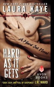 Hard As It Gets - A Hard Ink Novel ebook by Laura Kaye