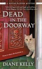 Dead in the Doorway - A House-Flipper Mystery ebook by