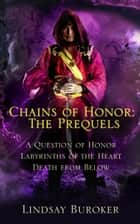 Chains of Honor: the Prequels (Tales 1-3) eBook par Lindsay Buroker