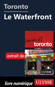 Toronto - Le Waterfront ebook by Collectif Ulysse