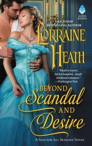 Beyond Scandal and Desire - A Sins for All Seasons Novel ebook by Lorraine Heath