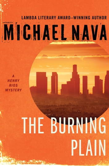 The Burning Plain ebook by Michael Nava
