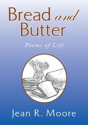 Bread and Butter ebook by Jean R. Moore