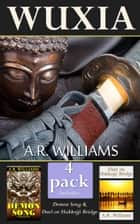 Wuxia: Four Short Stories ebook by A.R. Williams