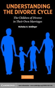 Understanding the Divorce Cycle ebook by Wolfinger, Nicholas H.