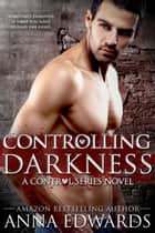 Controlling Darkness ebook by Anna Edwards