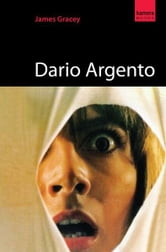 Dario Argento ebook by James Gracey