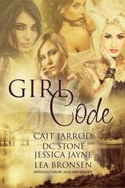 Girl Code: An anthology ebook by Lea Bronsen, Cait Jarrod, D.C. Stone,...