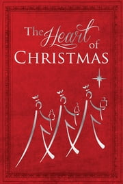 The Heart of Christmas (eBook) ebook by Christian Art Publishers Christian Art Publishers