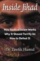 Inside Jihad ebook by Tawfik Hamid
