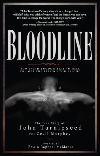 Bloodline - You Spend Enough Time in Hell You Get the Feeling You Belong ebook by John Turnipseed,Cecil Murphey