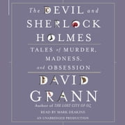 The Devil and Sherlock Holmes - Tales of Murder, Madness, and Obsession audiobook by David Grann
