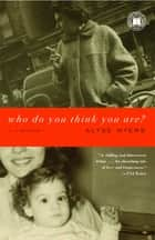 Who Do You Think You Are? ebook by Alyse Myers