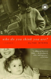 Who Do You Think You Are? - A Memoir ebook by Alyse Myers