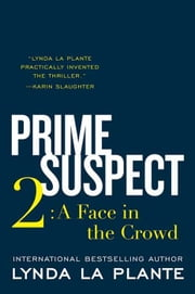 Prime Suspect 2 - A Face in the Crowd ebook by Lynda La Plante