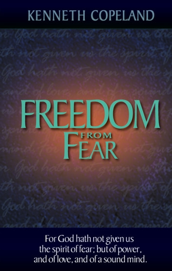 Freedom From Fear ebook by Kenneth Copeland
