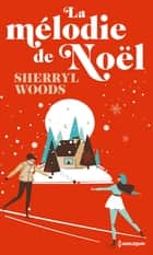La mélodie de Noël ebook by Sherryl Woods
