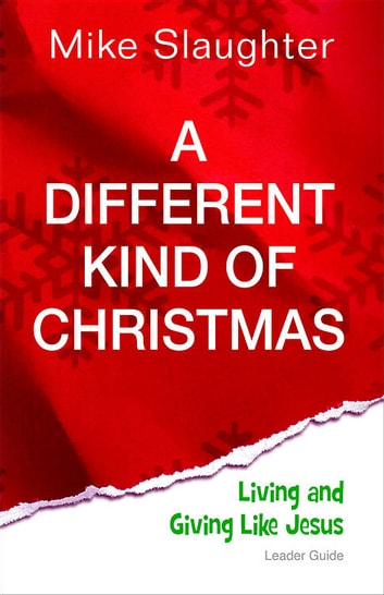 A Different Kind Of Christmas Leader Guide Ebook By Mike Slaughter