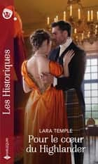 Pour le coeur du Highlander ebook by Lara Temple