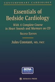 Essentials of Bedside Cardiology - A complete Course in Heart Sounds and Murmurs on CD ebook by Jules Constant