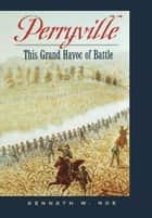 Perryville ebook by Kenneth W. Noe
