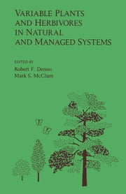 Variable plants and herbivores in natural and managed systems ebook by Denno, Robert