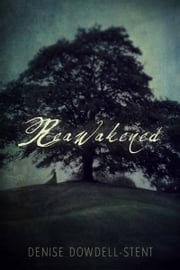 Reawakened ebook by Denise Dowdell-Stent