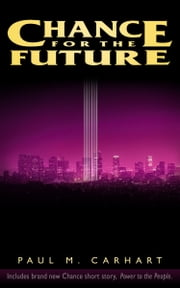 Chance for the Future ebook by Paul M. Carhart