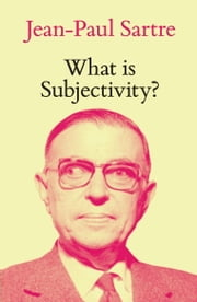 What Is Subjectivity? ebook by Jean-Paul Sartre