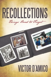 Recollections - Things Hard to Forget ebook by Victor D'Amico