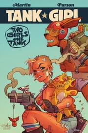 Tank Girl: Two Girls One Tank #2 ebook by Alan Martin,Brett Parson,Ned Ivory