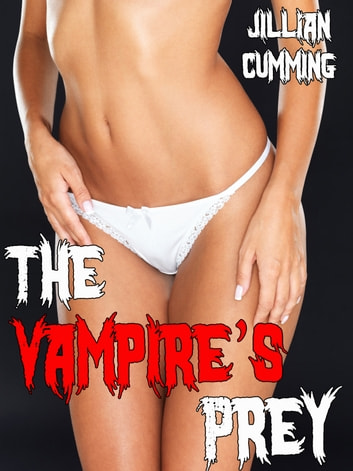 The Vampire's Prey ebook by Jillian Cumming